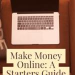 Make Money Online - The Starter Guide